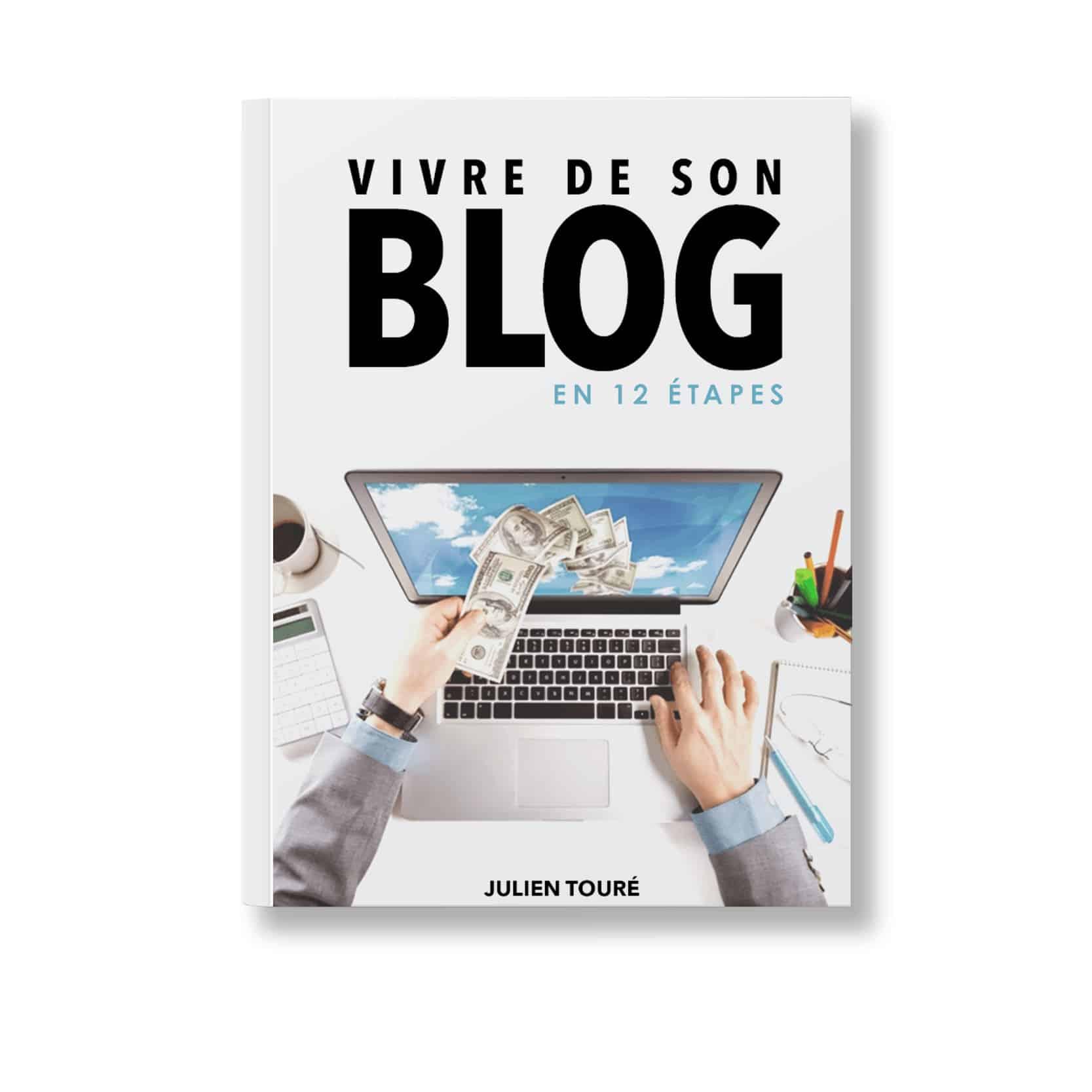 Vivre de son blog en 12 étapes
