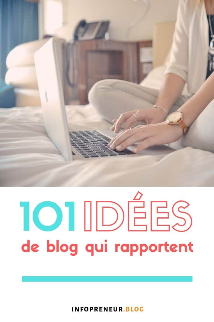 101 Idées De Blog Qui Rapportent